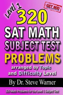 320 SAT Math Subject Test Problems Arranged by Topic and Difficulty Level - Level 1