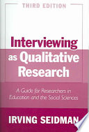 """""""Interviewing as Qualitative Research: A Guide for Researchers in Education and the Social Sciences"""" by Irving Seidman"""