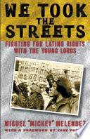 """We Took the Streets: Fighting for Latino Rights with the Young Lords"" by Miguel Melendez"