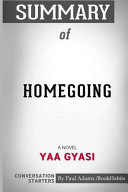 Summary of Homegoing  A Novel by Yaa Gyasi  Conversation Starters Book