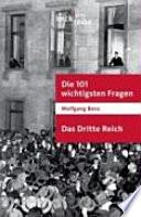 Die 101 wichtigsten Fragen - das Dritte Reich