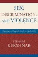 Sex, Discrimination, and Violence