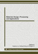 Materials Design, Processing and Applications