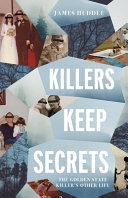 Killers Keep Secrets  The Golden State Killer s Other Life