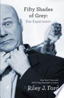 Fifty Shades of Grey: Das Experiment (Eine romantische Komödie/Satire)