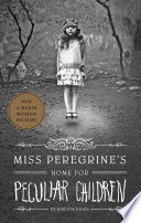 Miss Peregrine's Home for Peculiar Children Ransom Riggs Cover