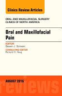 Oral and Maxillofacial Pain, An Issue of Oral and Maxillofacial Surgery Clinics of North America,