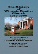 The History of Wingate Baptist Church 1810 2009