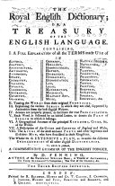 The Royal English Dictionary; Or, A Treasury of the English Language ... To which is Prefixed, A Comprehensive Grammar of the English Tongue ... The Third Edition Improved