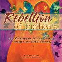 Rebellion of the Heart