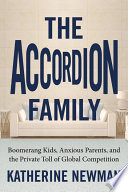 """""""The Accordion Family: Boomerang Kids, Anxious Parents,and the Private Toll of Global Competition"""" by Katherine S. Newman"""