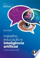 Trabalho, Educação e Inteligência Artificial