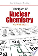 Principles of Nuclear Chemistry Book