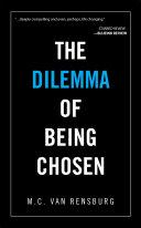 The Dilemma of Being Chosen