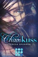 Chaoskuss (Die Chaos-Reihe 1)