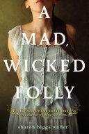 A Mad, Wicked Folly Pdf/ePub eBook