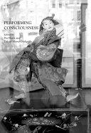 Performing Consciousness