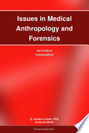 Issues in Medical Anthropology and Forensics  2012 Edition