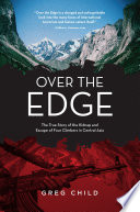 """Over the Edge: The True Story of the Kidnap and Escape of Four Climbers in Central Asia"" by Greg Child"