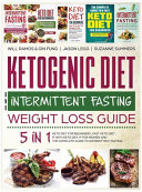 Ketogenic Diet and Intermittent Fasting Weight Loss Guide  5 in 1 Keto Diet For Beginners  Fast Keto Diet  IF With Keto Diet  IF for Women and the Com