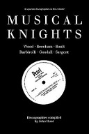 Musical Knights  Henry Wood  Thomas Beecham  Adrian Boult  John Barbirolli  Reginald Goodall and Malcolm Sargent  Discography  1995
