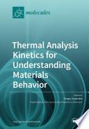 Thermal Analysis Kinetics for Understanding Materials Behavior Book