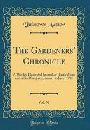The Gardeners' Chronicle, Vol. 37