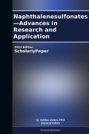 Naphthalenesulfonates—Advances in Research and Application: 2012 Edition ebook