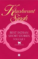 Khushwant Singh Best Indian Short Stories Volume 1