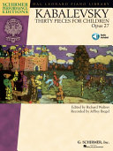 Dmitri Kabalevsky - Thirty Pieces for Children, Op. 27 (Songbook)