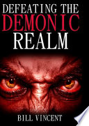 Defeating The Demonic Realm Book