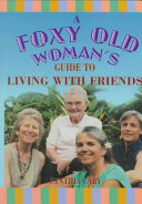 A Foxy Old Woman S Guide To Living With Friends