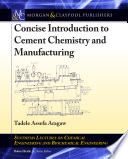 Concise Introduction To Cement Chemistry And Manufacturing