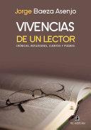 Vivencias de un lector. Crónicas, reflexiones, cuentos y poemas