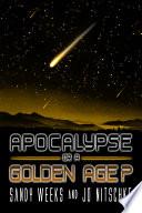 Apocalypse or a Golden Age