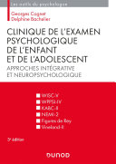 Pdf Clinique de l'examen psychologique de l'enfant et de l'adolescent - 3e éd. Telecharger