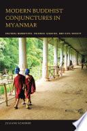 Modern Buddhist Conjunctures In Myanmar