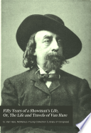 Fifty Years of a Showman's Life, Or, The Life and Travels of Van Hare