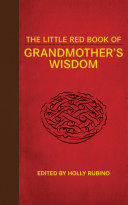 The Little Red Book of Grandmother s Wisdom