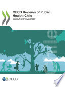 OECD Reviews of Public Health  Chile A Healthier Tomorrow