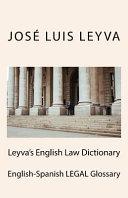 Leyva s English Law Dictionary