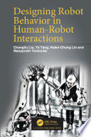 Designing Robot Behavior In Human Robot Interactions