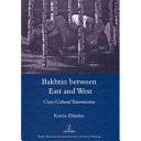 Bakhtin Between East and West