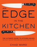 An Edge in the Kitchen: The Ultimate Guide to Kitchen Knives—How to ...