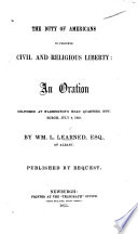The Duty of Americans to Preserve Civil and Religious Liberty  An Oration  Etc