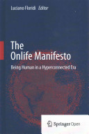 Cover image of The Onlife Manifesto : Being Human in a Hyperconnected Era
