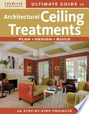 Ultimate Guide to Architectural Ceiling Treatments