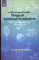 An illustrated guide to magical and spiritual symbolism   the signs  symbols and omens of life