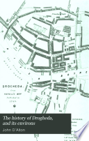 The history of Drogheda, and its environs