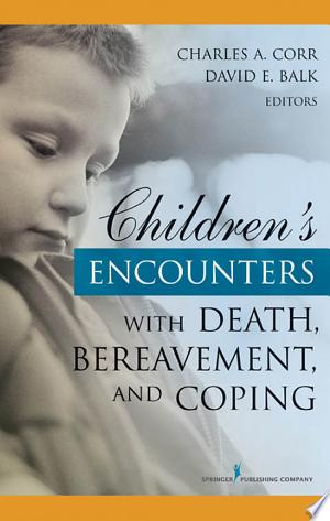 Download Children's Encounters with Death, Bereavement, and Coping Free Books - Dlebooks.net